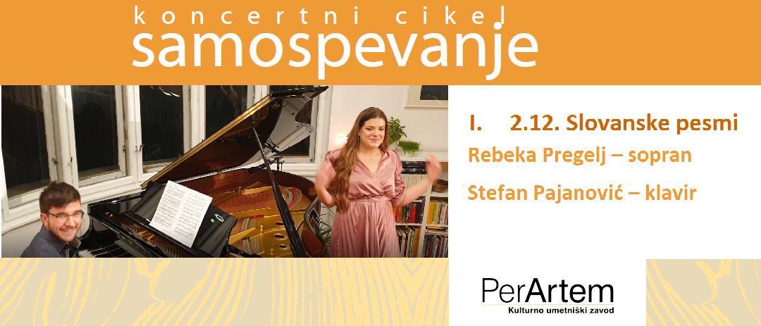Slovanske pesmi s sopranistko Rebeko Pregelj in pianistom Stefanom Pajanovićem – spletni koncert